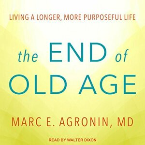 AudioFile Magazine reviews Walter Dixon039s Narration of quotThe End of Old Agequot